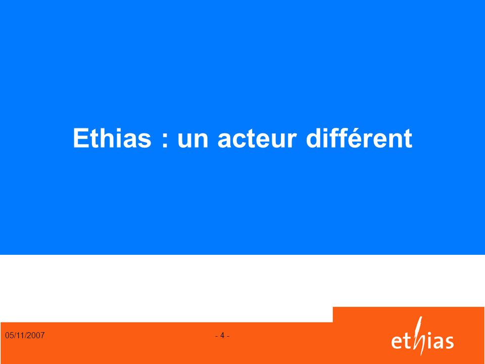 Ethias : un acteur différent