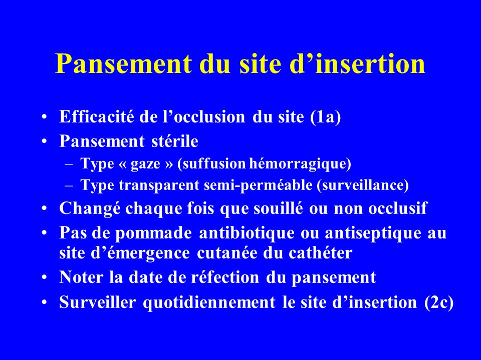 Pansement du site d'insertion