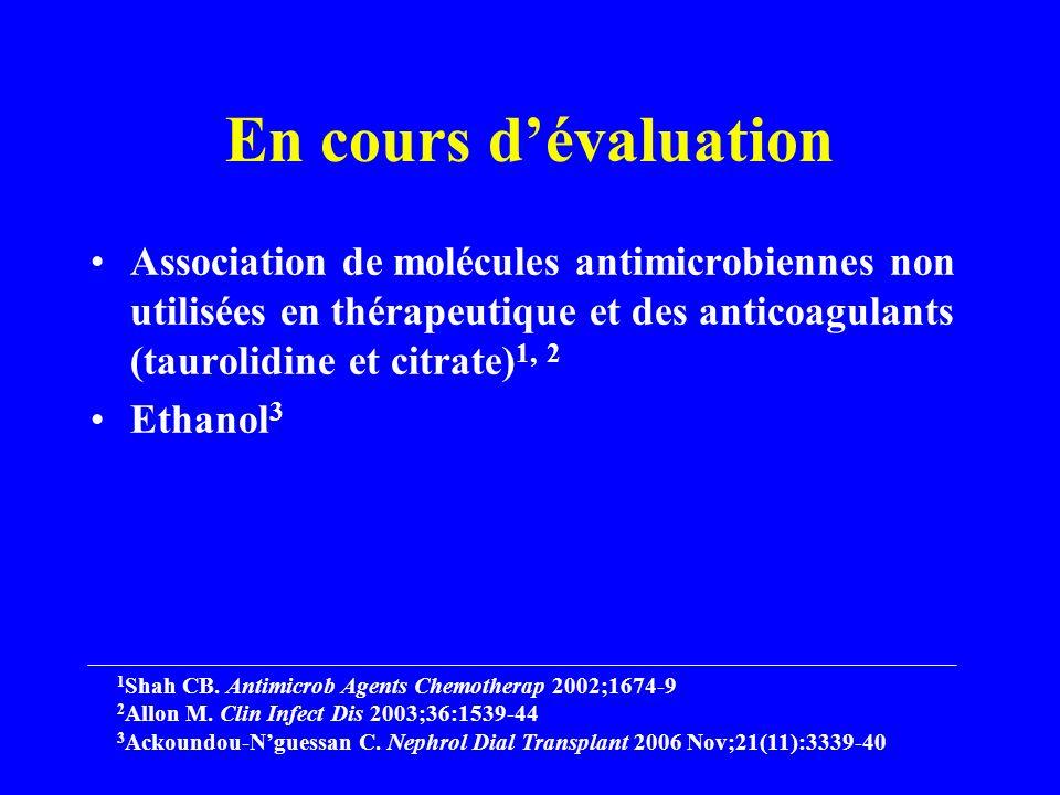 En cours d'évaluation Association de molécules antimicrobiennes non utilisées en thérapeutique et des anticoagulants (taurolidine et citrate)1, 2.
