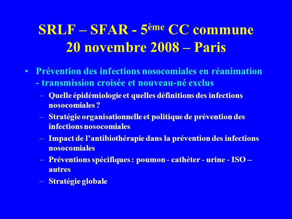 SRLF – SFAR - 5ème CC commune 20 novembre 2008 – Paris
