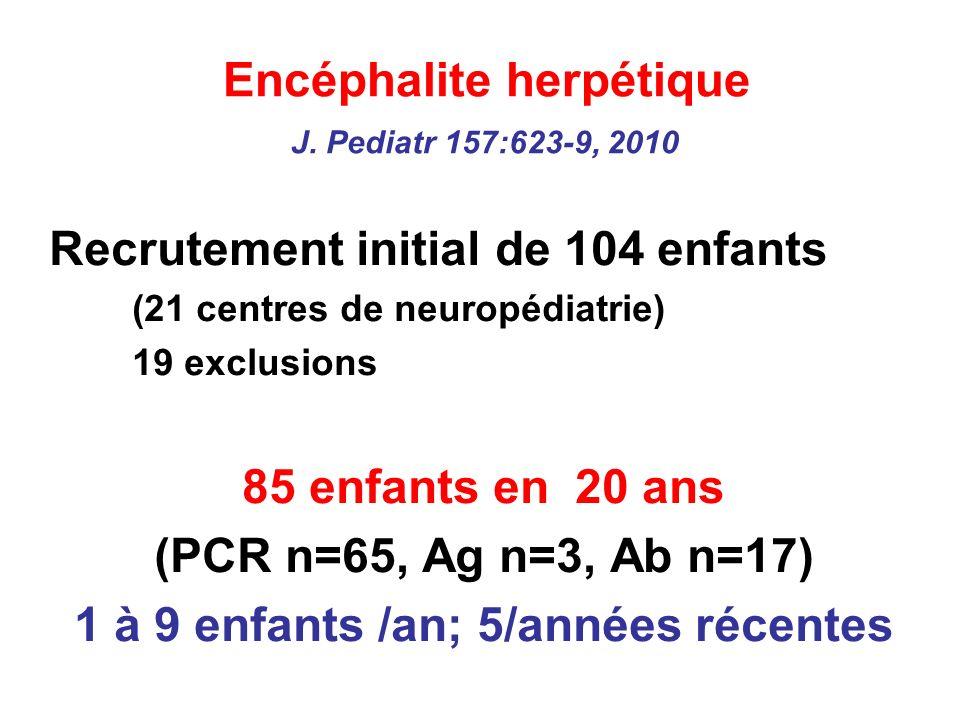 Encéphalite herpétique J. Pediatr 157:623-9, 2010