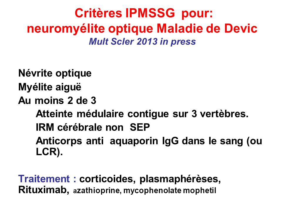 Critères IPMSSG pour: neuromyélite optique Maladie de Devic Mult Scler 2013 in press