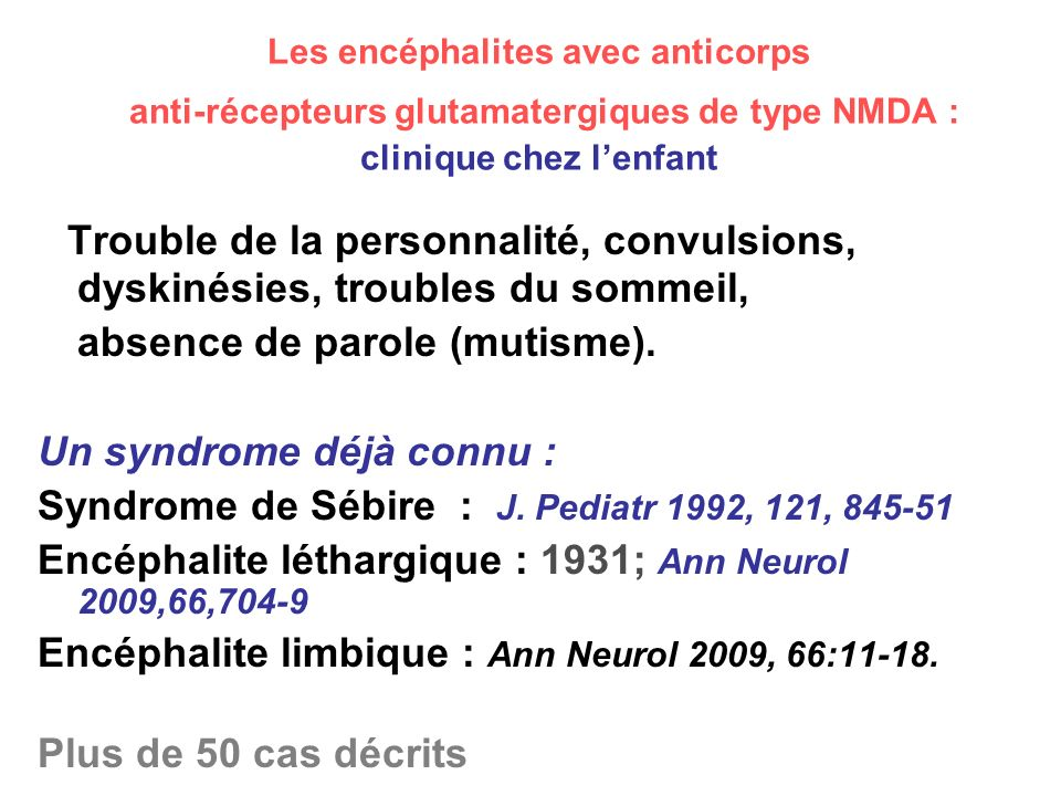 Les encéphalites avec anticorps anti-récepteurs glutamatergiques de type NMDA : clinique chez l'enfant