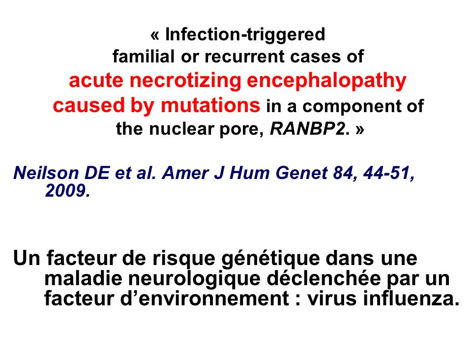 acute necrotizing encephalopathy caused by mutations in a component of