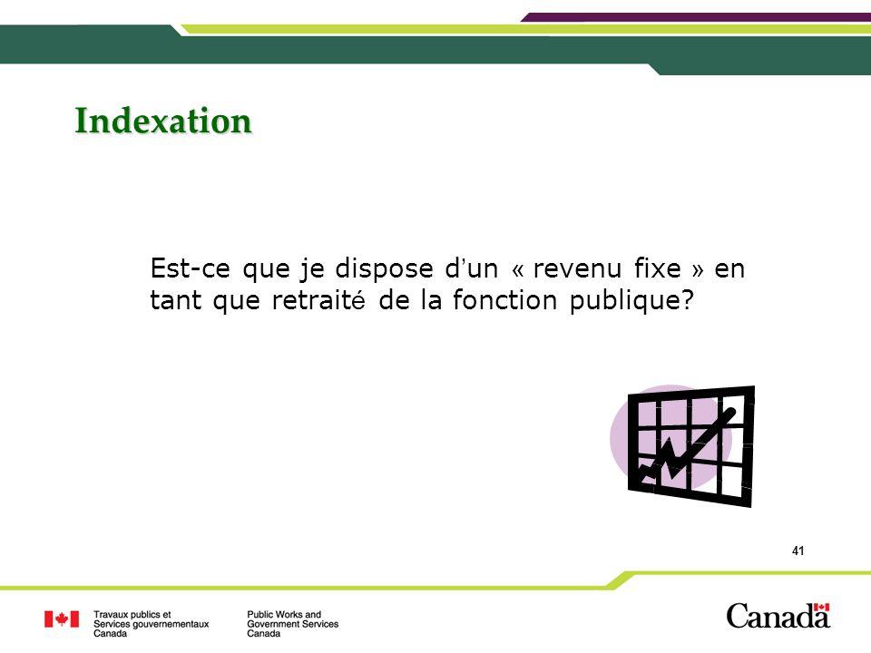 Indexation Est-ce que je dispose d'un « revenu fixe » en tant que retraité de la fonction publique