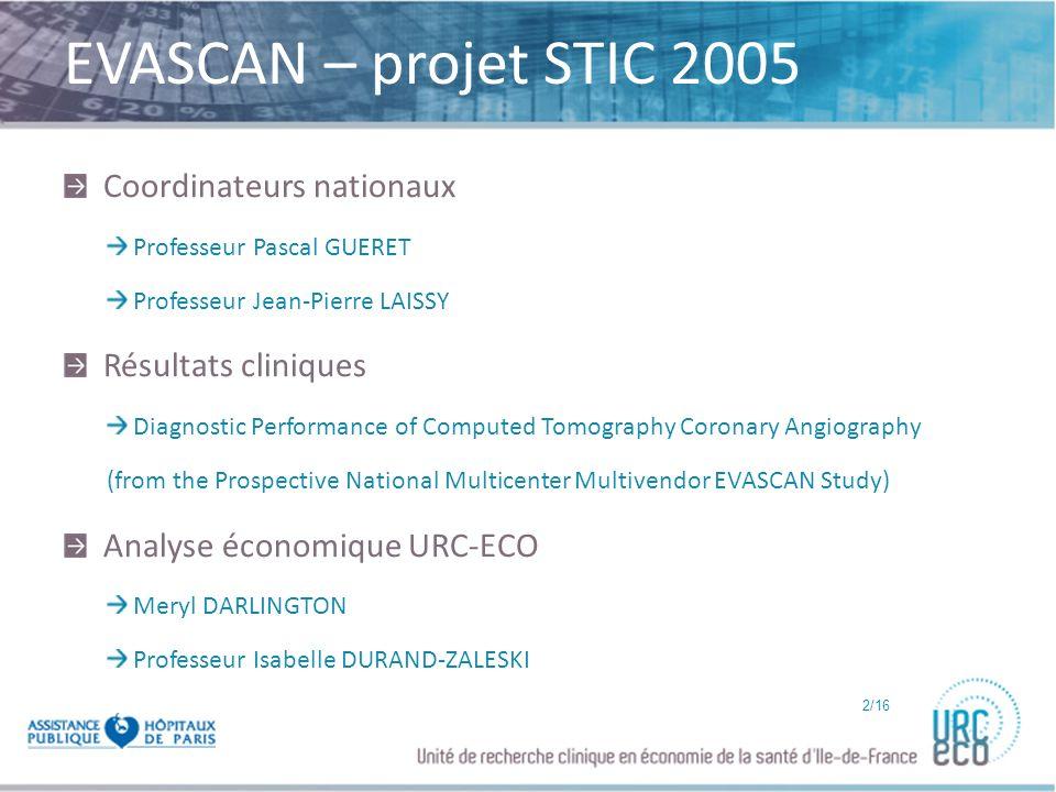 EVASCAN – projet STIC 2005 Coordinateurs nationaux Résultats cliniques