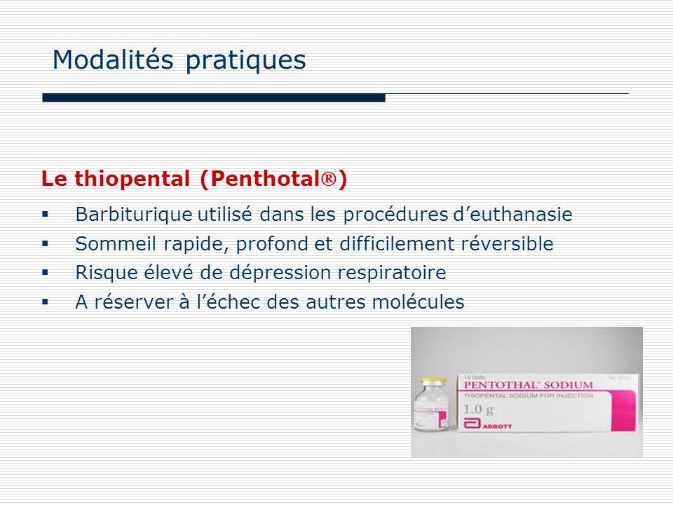 Modalités pratiques Le thiopental (Penthotal)