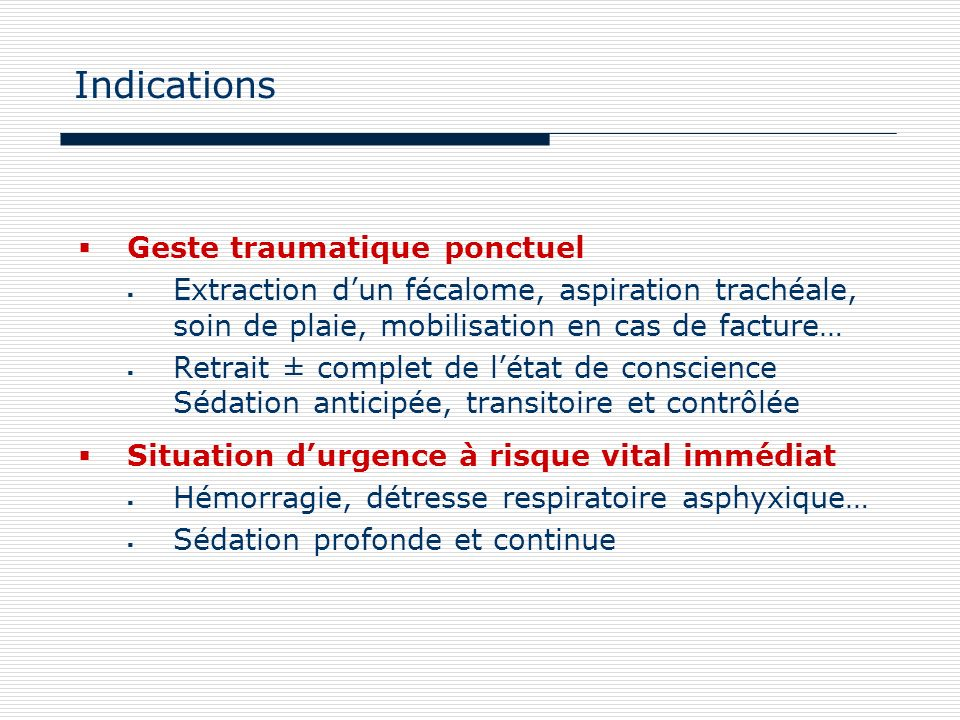 Indications Geste traumatique ponctuel