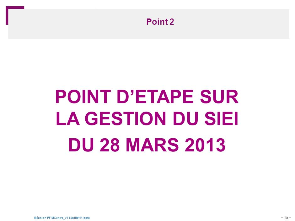 POINT D'ETAPE SUR LA GESTION DU SIEI