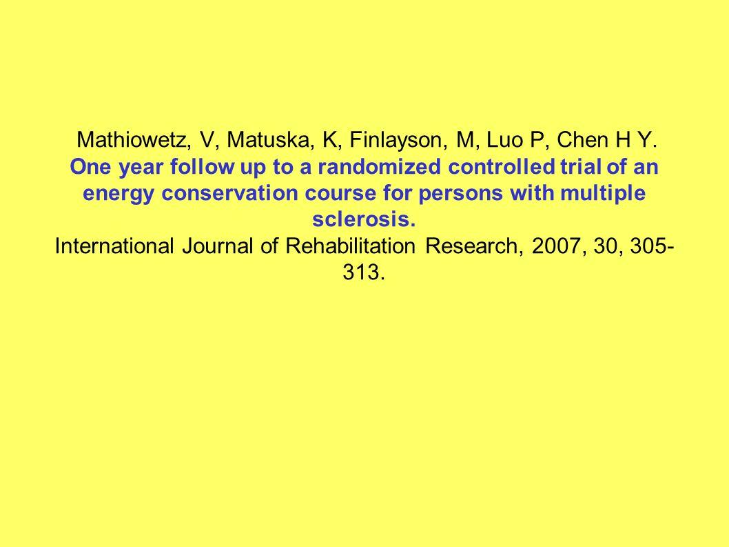 Mathiowetz, V, Matuska, K, Finlayson, M, Luo P, Chen H Y