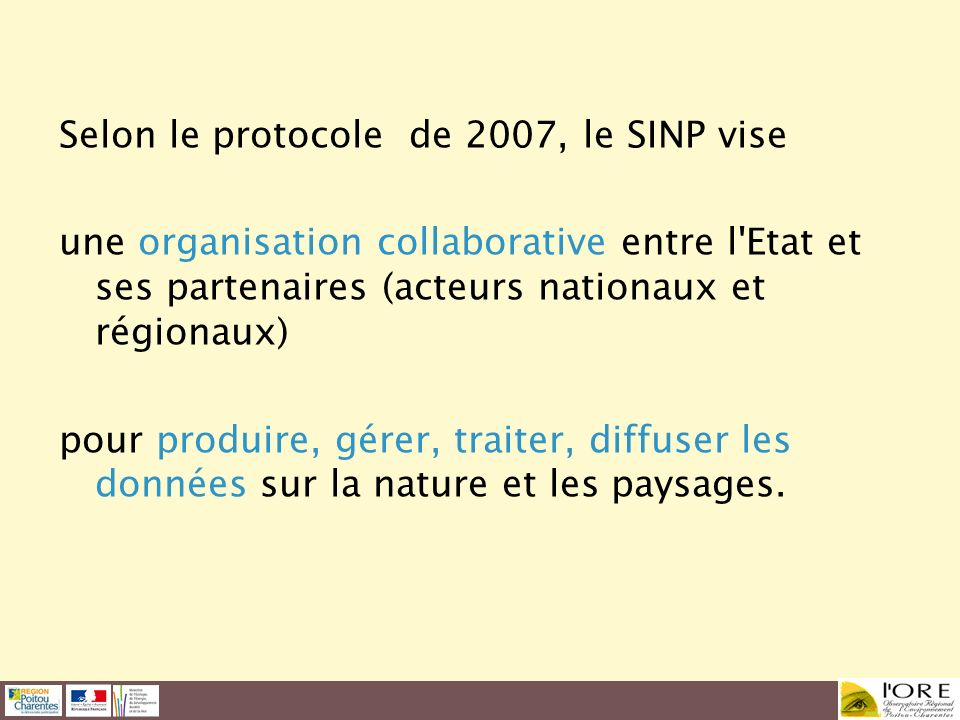 Selon le protocole de 2007, le SINP vise