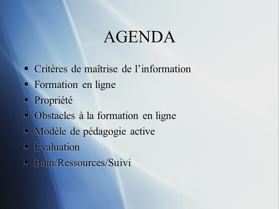 AGENDA Critères de maîtrise de l'information Formation en ligne