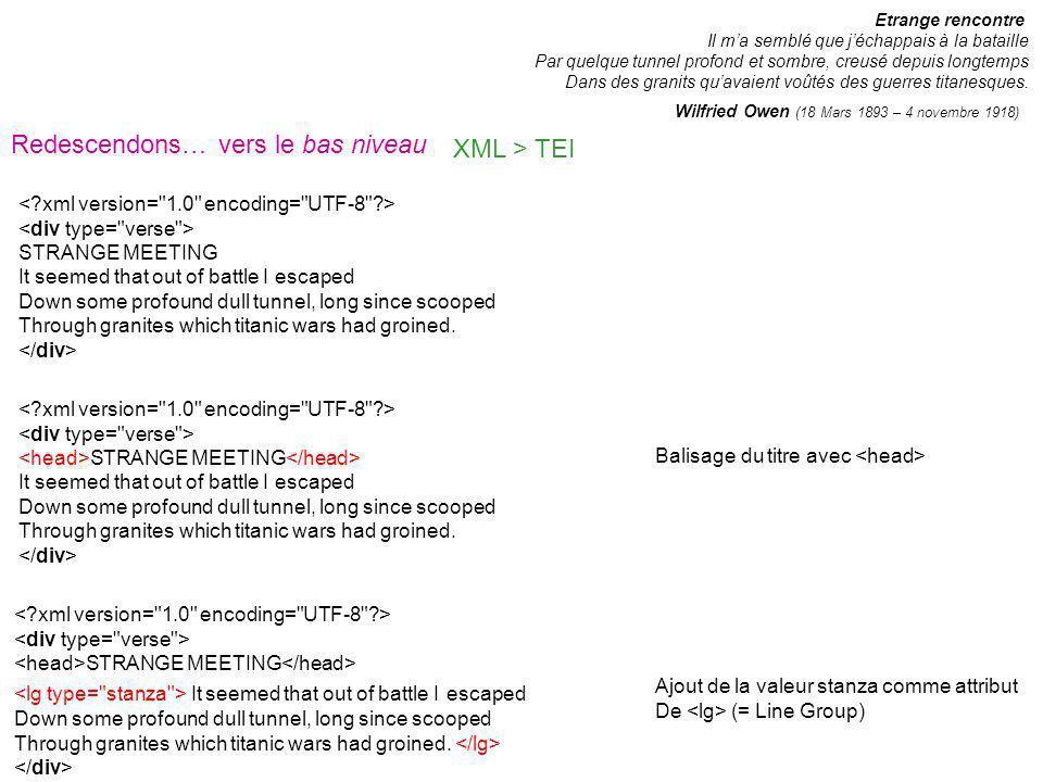 Redescendons… vers le bas niveau XML > TEI