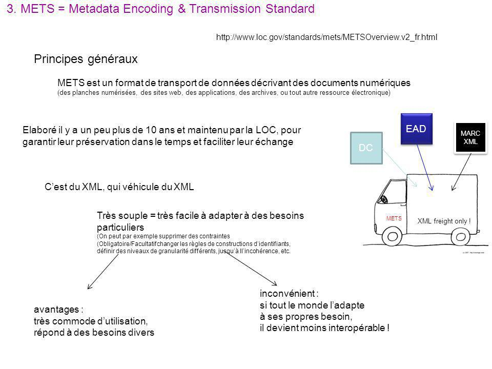 3. METS = Metadata Encoding & Transmission Standard
