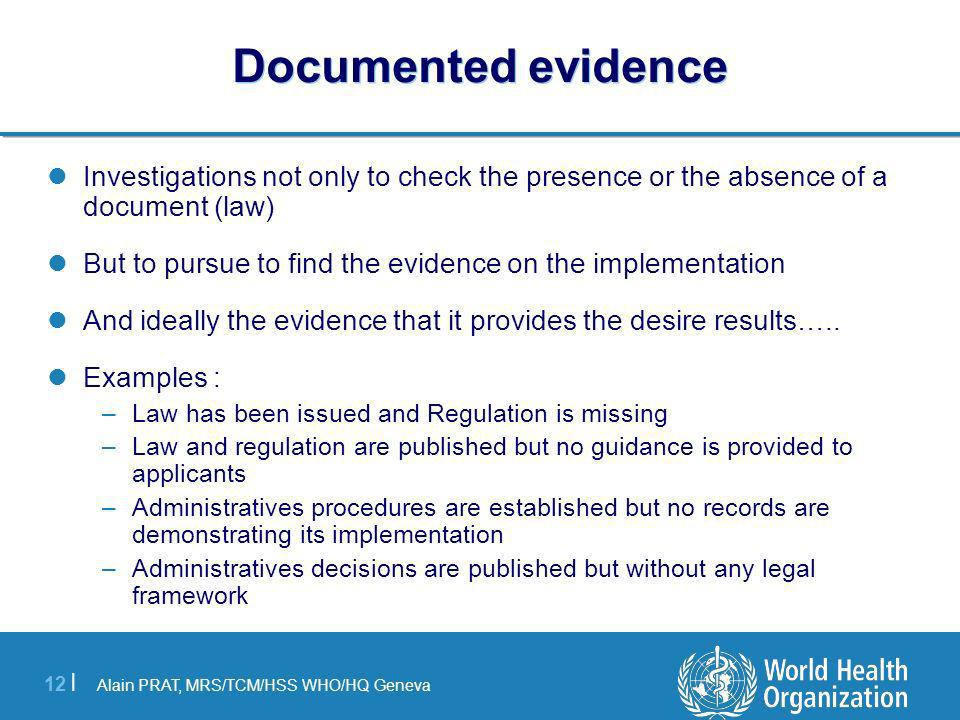 Documented evidence Investigations not only to check the presence or the absence of a document (law)