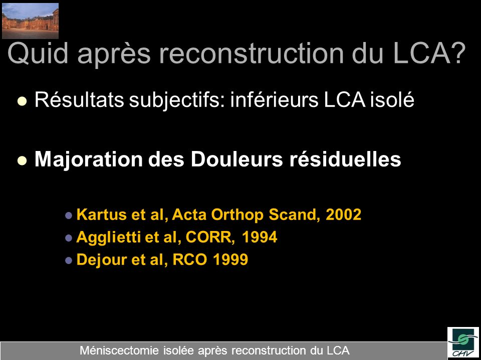 Quid après reconstruction du LCA