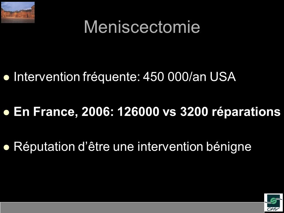 Meniscectomie Intervention fréquente: 450 000/an USA