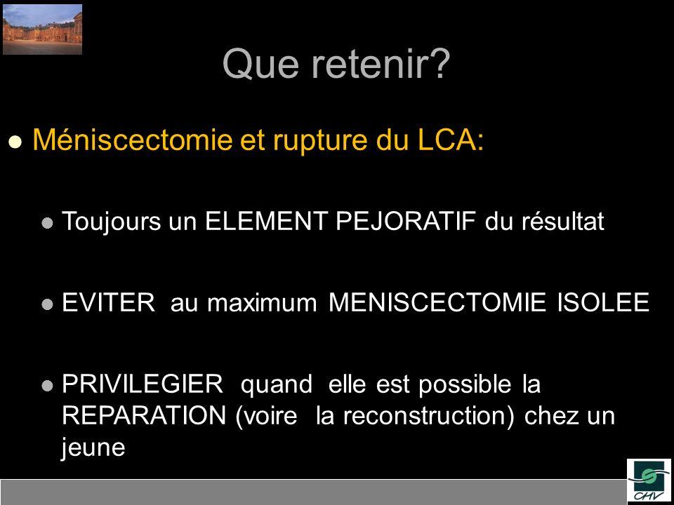 Que retenir Méniscectomie et rupture du LCA: