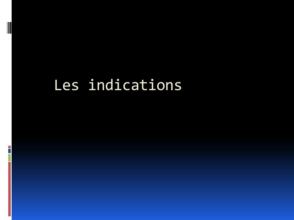 Les indications