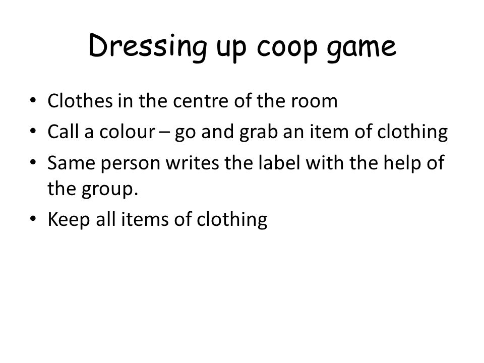Dressing up coop game Clothes in the centre of the room