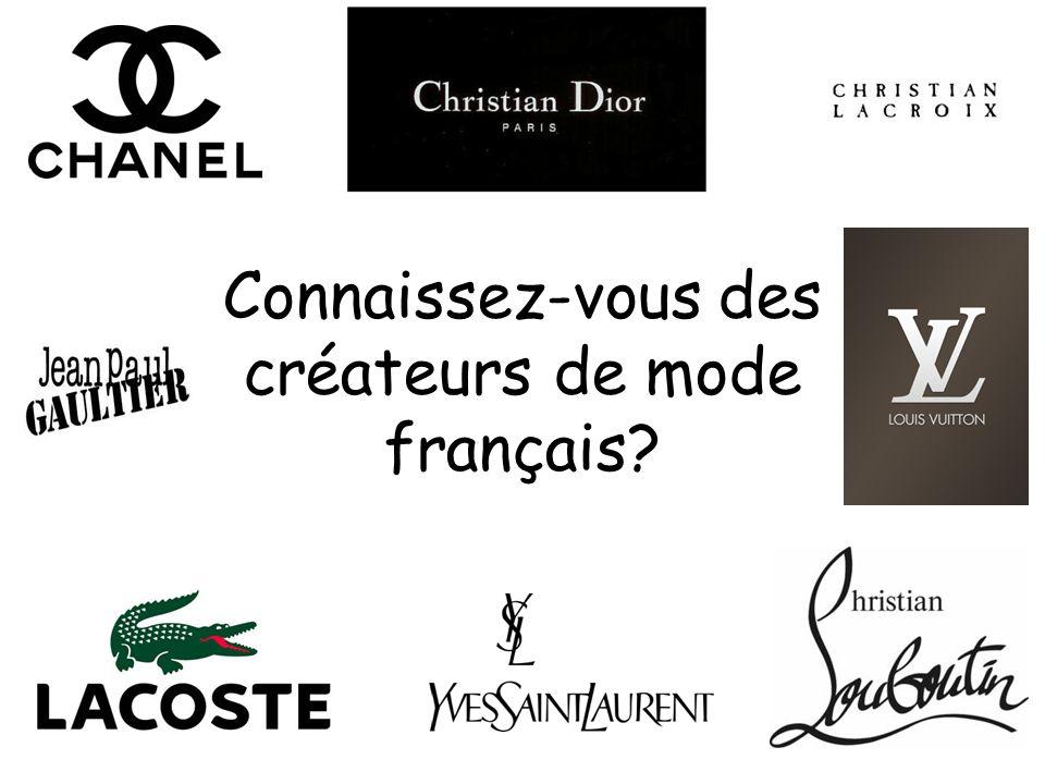 Connaissez-vous des créateurs de mode français