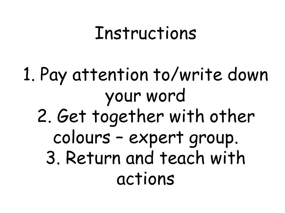 Instructions 1. Pay attention to/write down your word 2