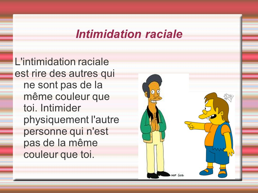 Intimidation raciale L intimidation raciale
