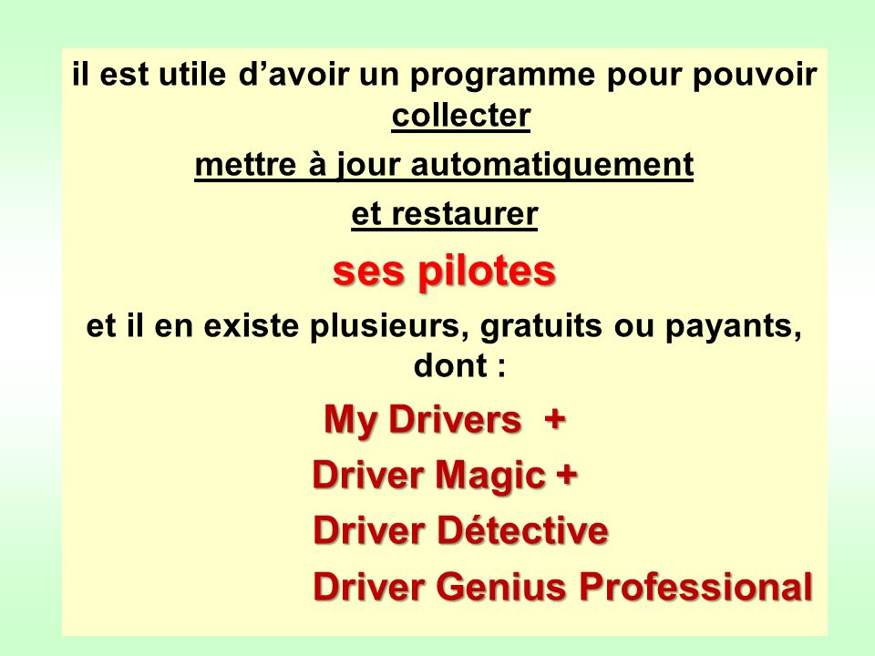 ses pilotes My Drivers + Driver Magic + Driver Détective