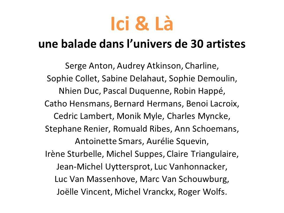 Ici & Là une balade dans l'univers de 30 artistes