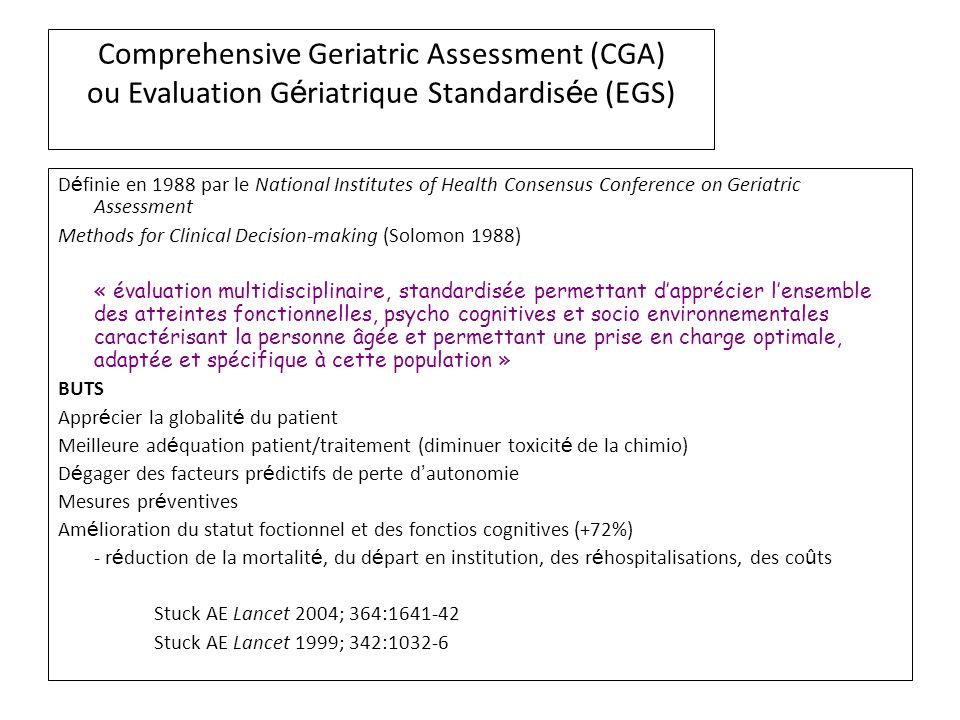 Comprehensive Geriatric Assessment (CGA) ou Evaluation Gériatrique Standardisée (EGS)