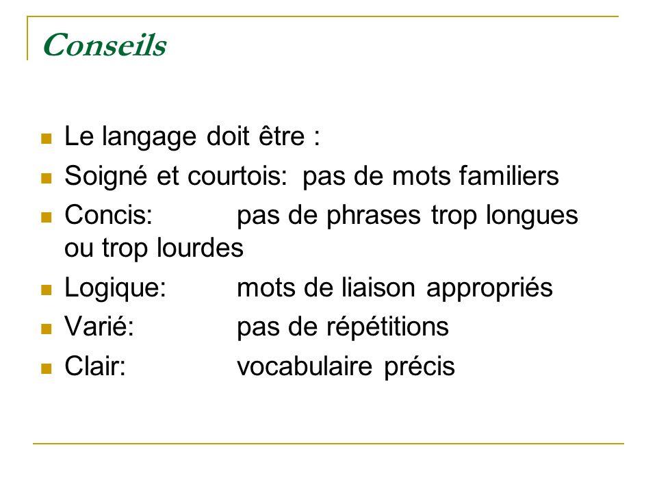 Conseils Le langage doit être :