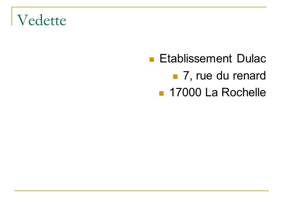 Vedette Etablissement Dulac 7, rue du renard 17000 La Rochelle
