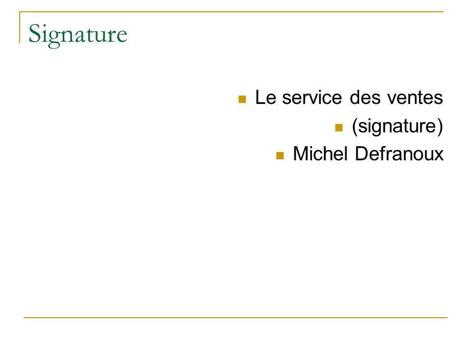 Signature Le service des ventes (signature) Michel Defranoux
