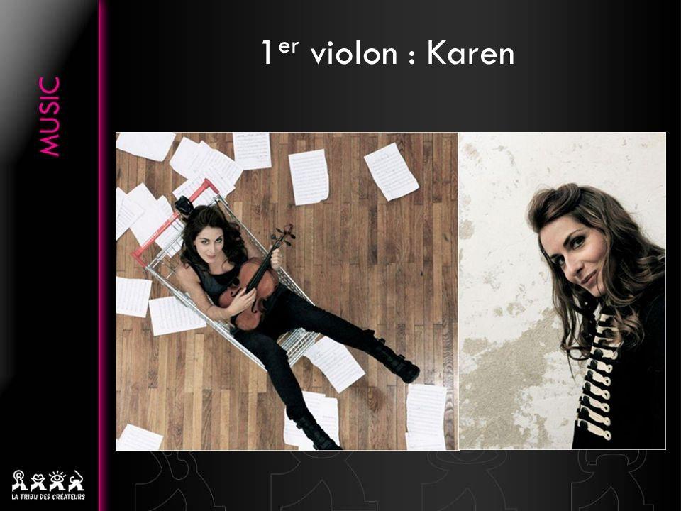 1er violon : Karen .