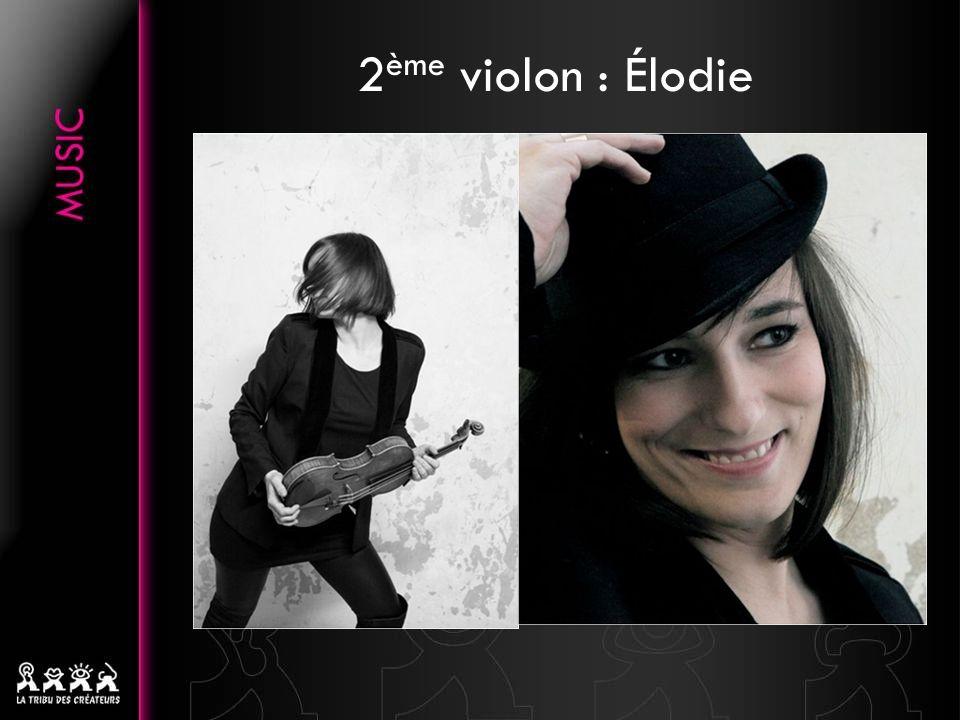 2ème violon : Élodie