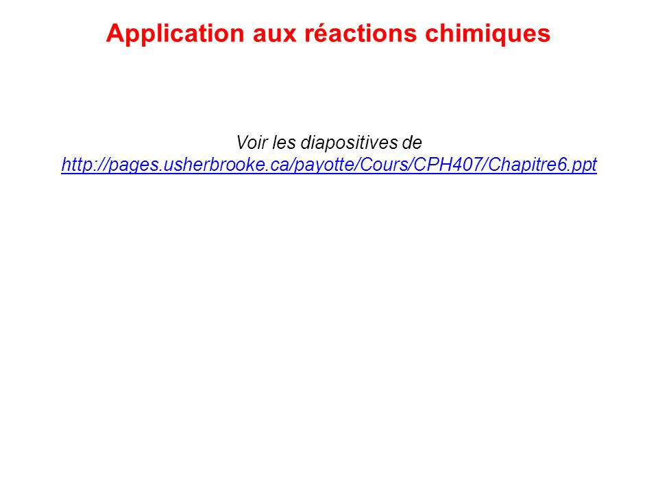 Application aux réactions chimiques