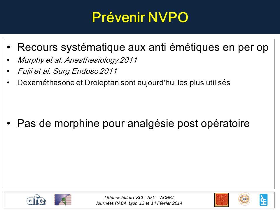 Prévenir NVPO Recours systématique aux anti émétiques en per op
