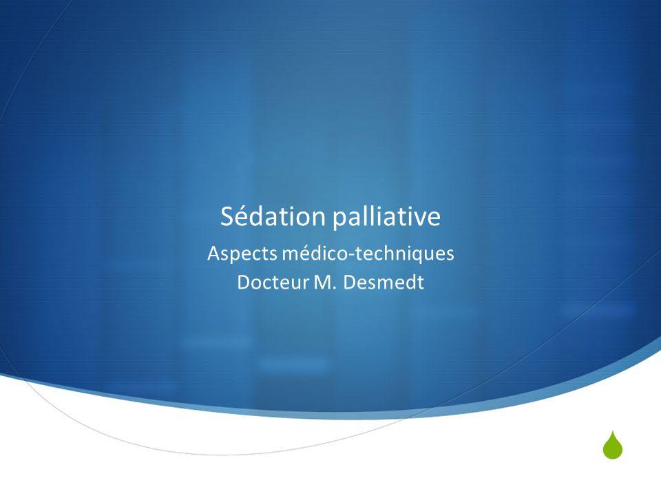 Aspects médico-techniques Docteur M. Desmedt