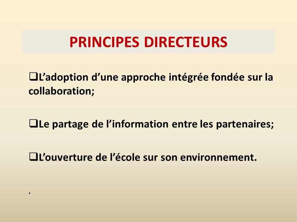 PRINCIPES DIRECTEURS L'adoption d'une approche intégrée fondée sur la collaboration; Le partage de l'information entre les partenaires;