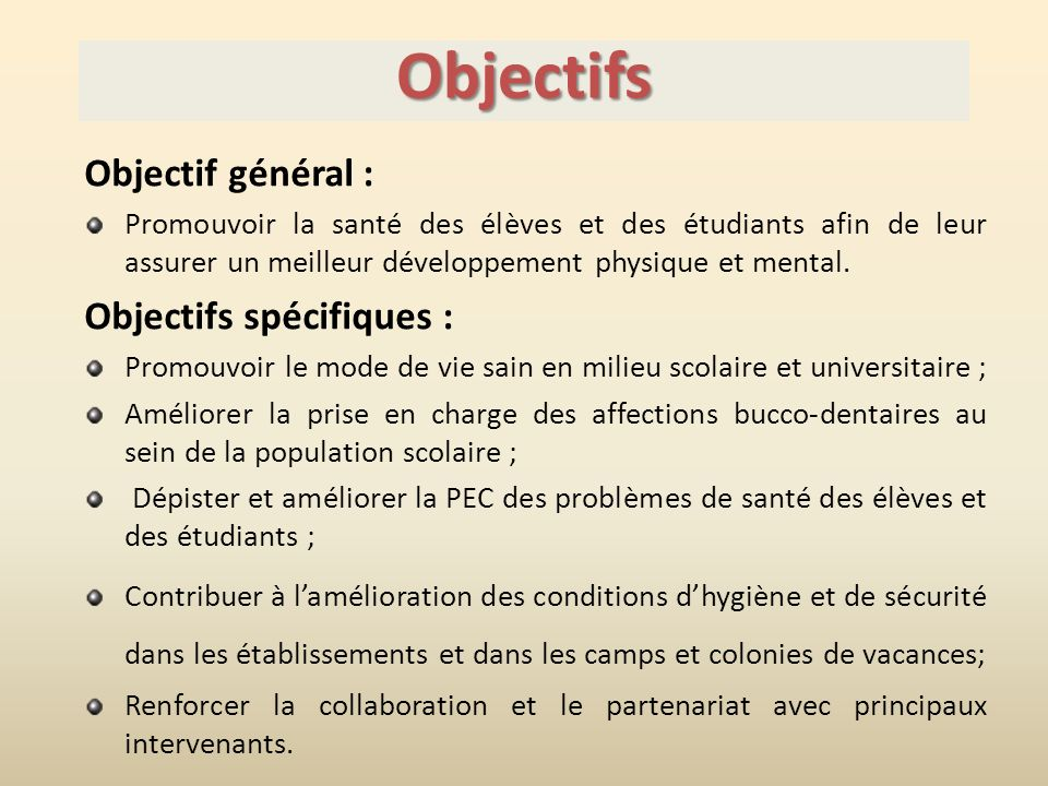 Objectifs Objectif général : Objectifs spécifiques :