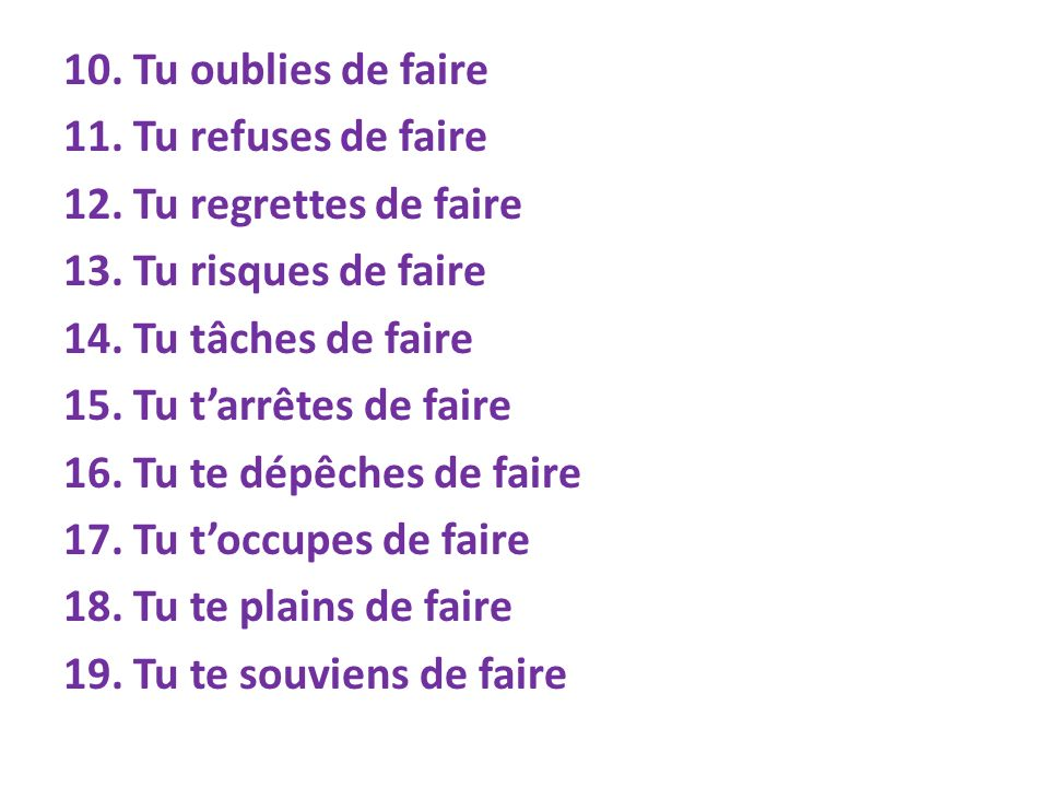 10. Tu oublies de faire 11. Tu refuses de faire 12