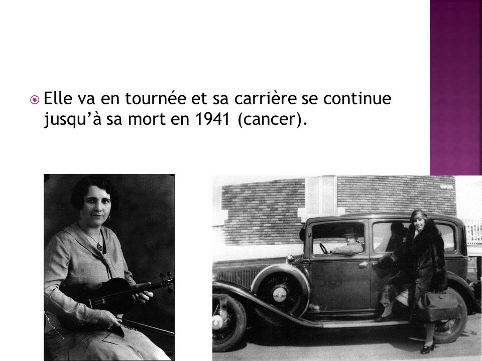 Elle va en tournée et sa carrière se continue jusqu'à sa mort en 1941 (cancer).