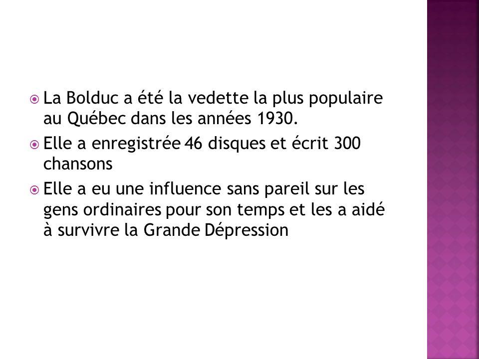 La Bolduc a été la vedette la plus populaire au Québec dans les années 1930.