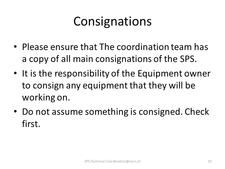 Consignations Please ensure that The coordination team has a copy of all main consignations of the SPS.