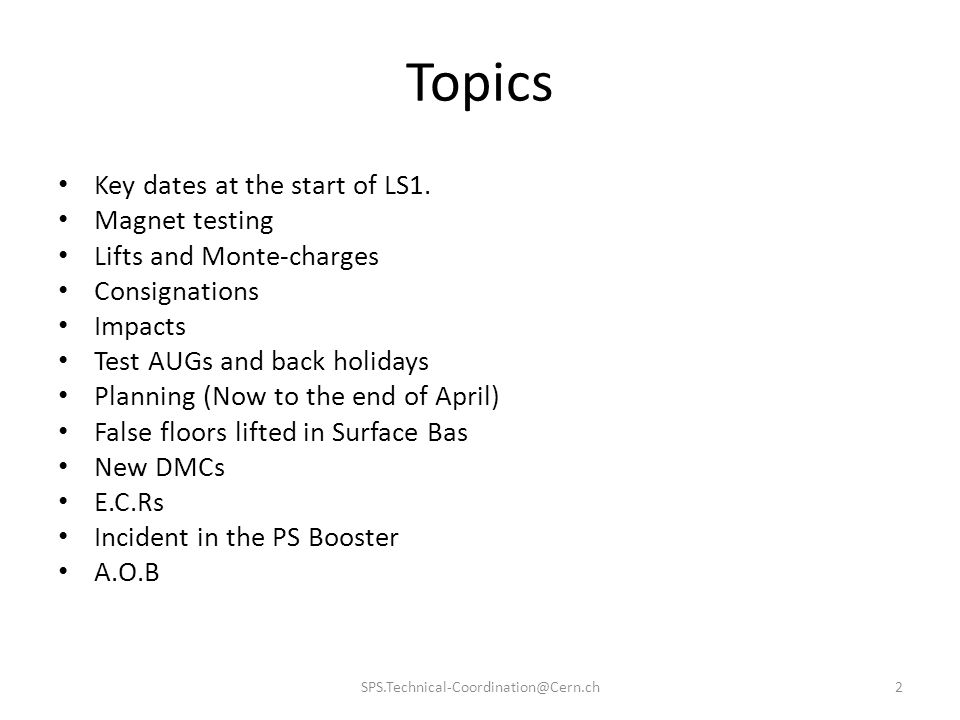 Topics Key dates at the start of LS1. Magnet testing
