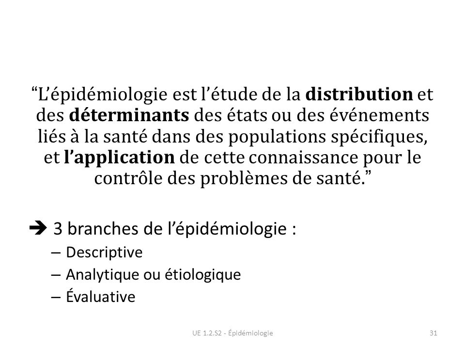  3 branches de l'épidémiologie :