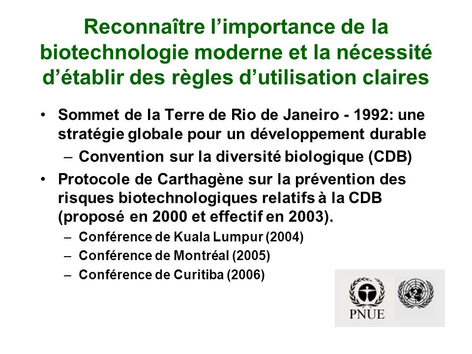 Reconnaître l'importance de la biotechnologie moderne et la nécessité d'établir des règles d'utilisation claires