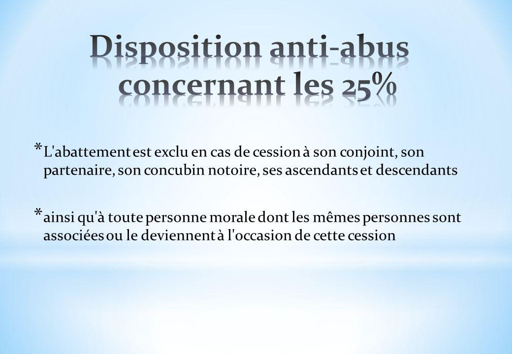 Disposition anti-abus concernant les 25%