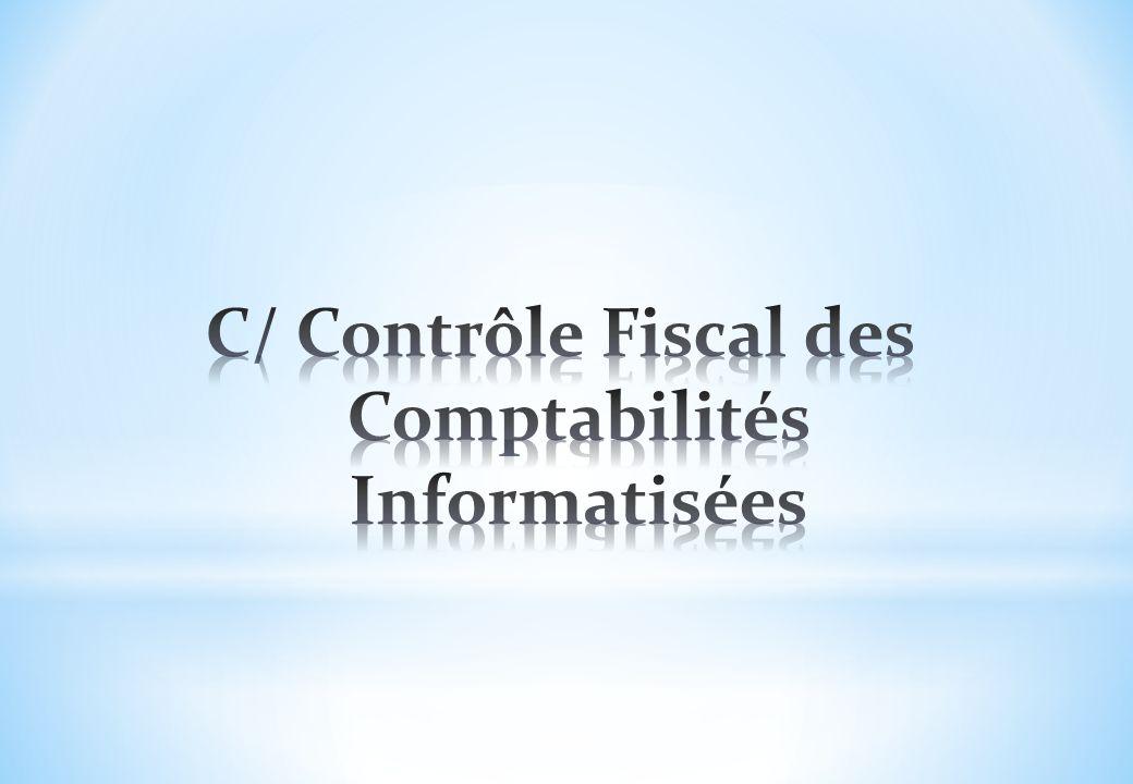 C/ Contrôle Fiscal des Comptabilités Informatisées