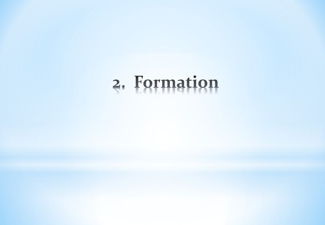 2. Formation